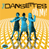 THE DANSETTES: Oh My! [GC-03]