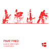 PHAT FRED: Live In Denmark [PCD-93273]