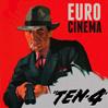 EURO CINEMA: Ten-4 [CTC-2990581]