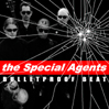 THE SPECIAL AGENTS: Bulletproof Beat [HBR004]