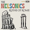 THE NELSONICS: Ruins of Rome [LP-0505]